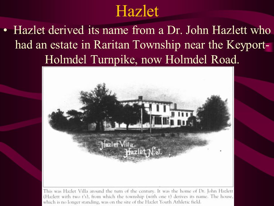 Schism of Middletown Middletown was split in 1848 by the formation of Raritan Township, a section that included the future Holmdel, Hazlet and Aberdeen townships and the boroughs of Matawan, Keyport, Union Beach and most of Keansburg.