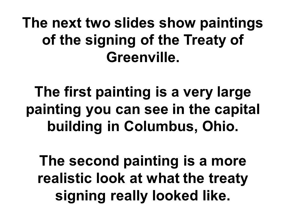 The next two slides show paintings of the signing of the Treaty of Greenville.