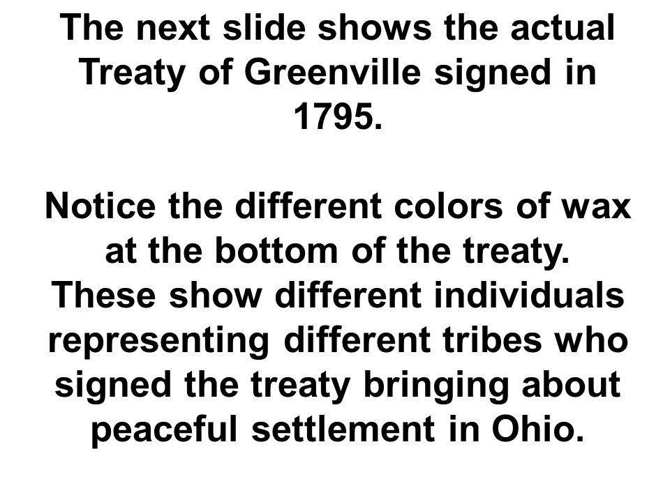 The next slide shows the actual Treaty of Greenville signed in 1795.