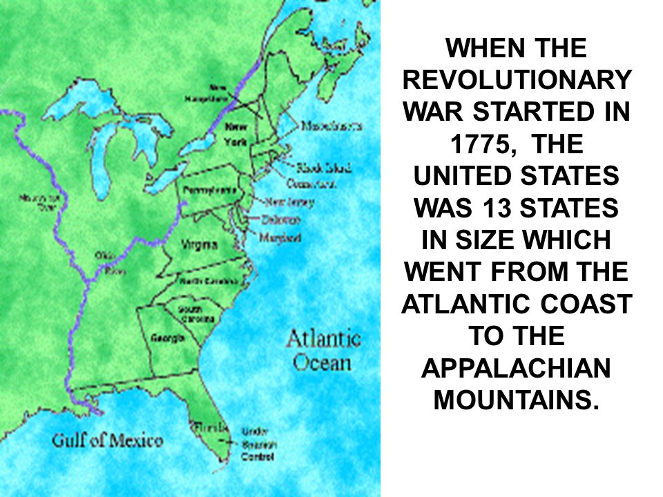 THE TERMS OF THE TREATY OF PARIS-1783 GAVE THE UNITED STATES MUCH MORE LAND.