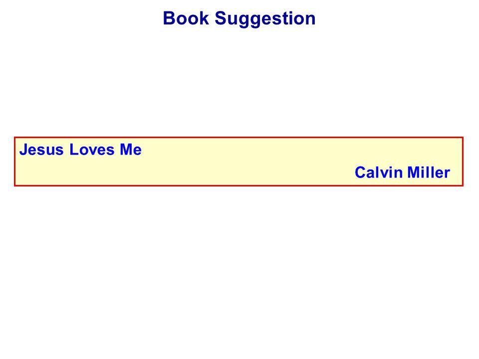 Book Suggestion Jesus Loves Me Calvin Miller