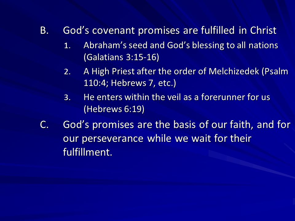 B.God's covenant promises are fulfilled in Christ 1.