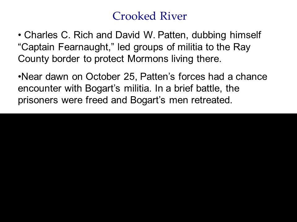 Crooked River Three Mormons including David W.Patten died.