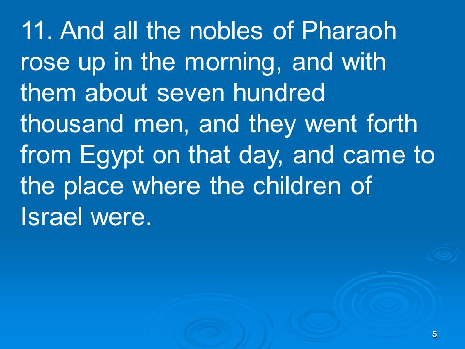 36 14:22 And the children of Israel went into the midst of the sea upon the dry ground.