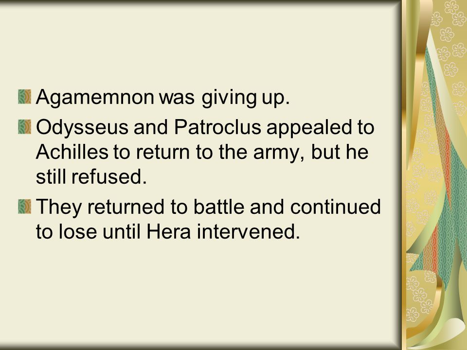 Agamemnon was giving up.