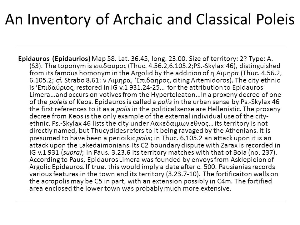 An Inventory of Archaic and Classical Poleis Epidauros (Epidaurios) Map 58. Lat. 36.45, long. 23.00. Size of territory: 2? Type: A. (S3). The toponym