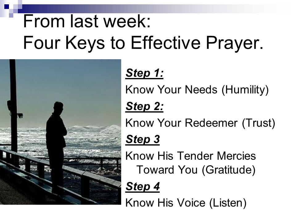 From last week: Four Keys to Effective Prayer.