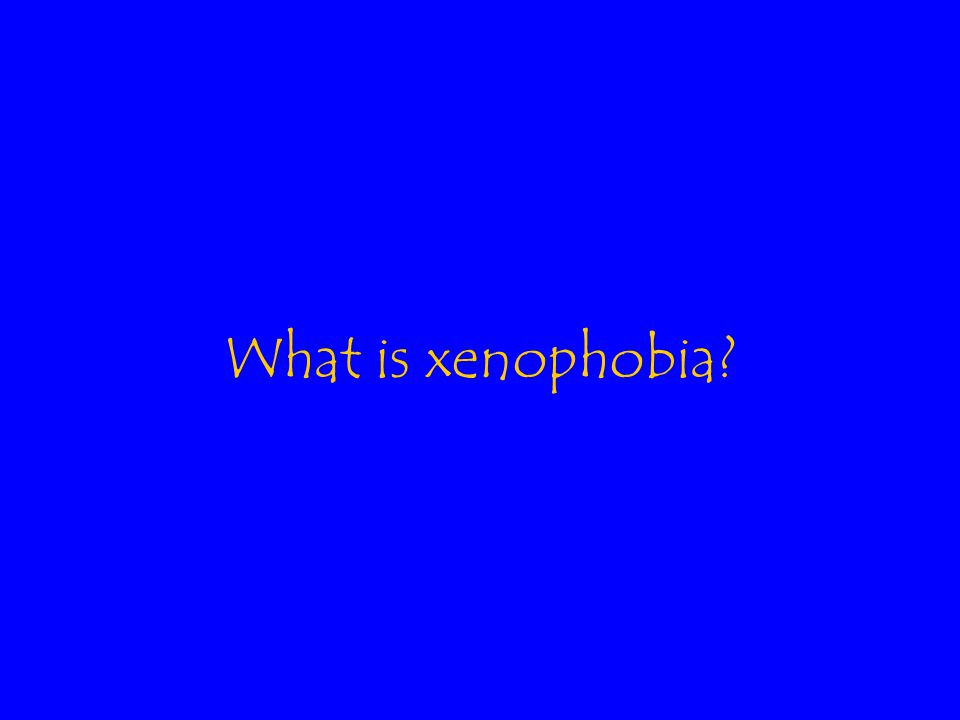 What is xenophobia