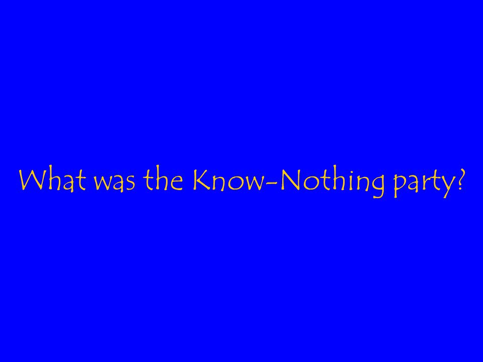 What was the Know-Nothing party
