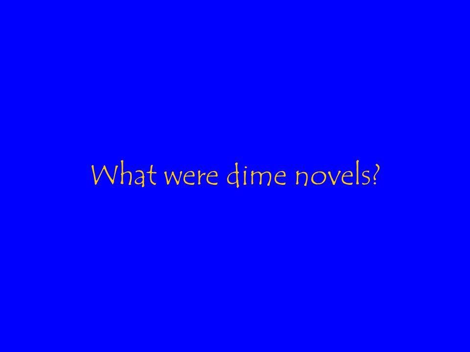 What were dime novels