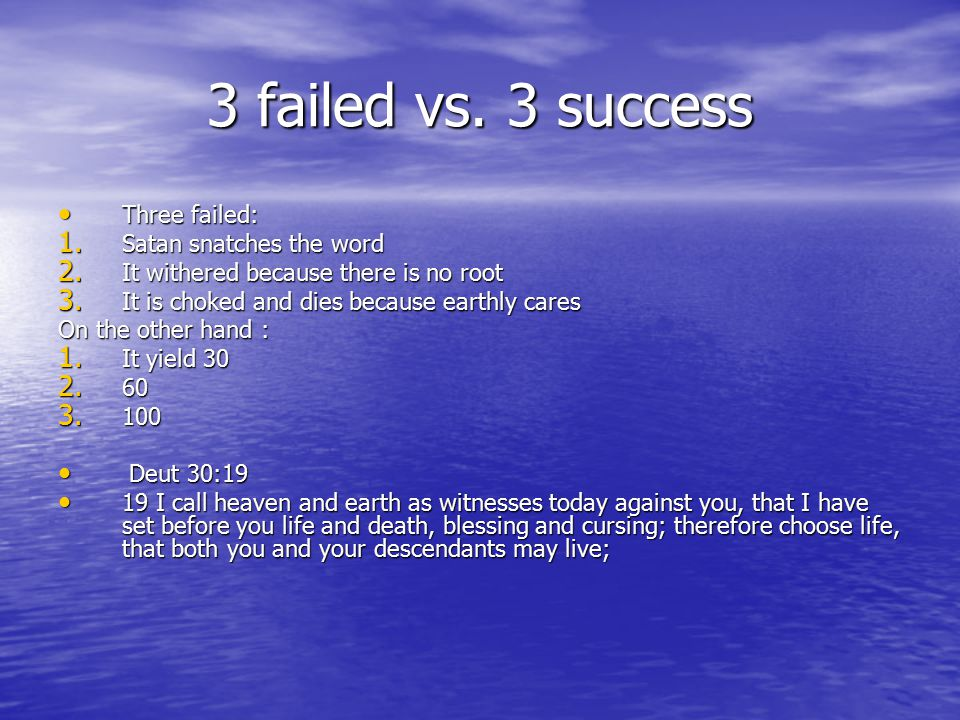 3 failed vs. 3 success Three failed: Three failed: 1.