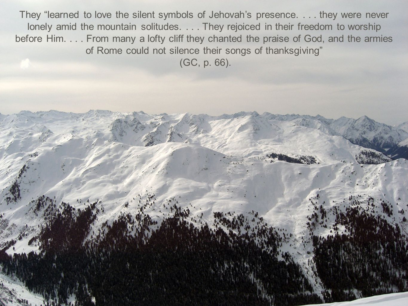 They learned to love the silent symbols of Jehovah's presence....