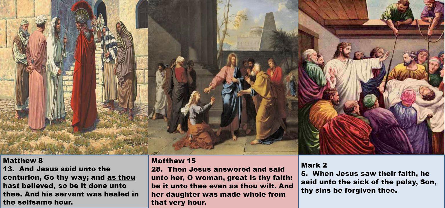 Matthew 8 13.