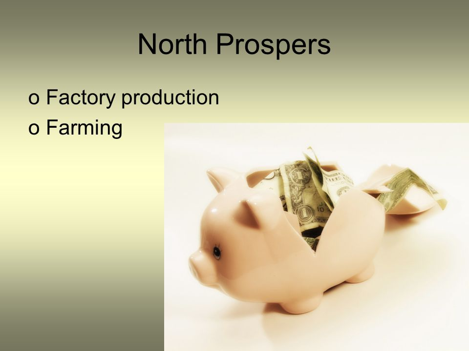 North Prospers oFactory production oFarming