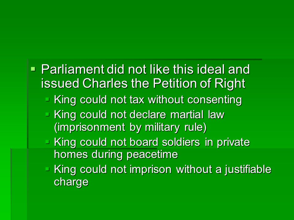  Charles dismissed Parliament for 11 years  The economy boomed, but social issues weakened  Charles liked the Anglican way of things  These ways seemed too Catholic for the Puritans and discontent for the king grew
