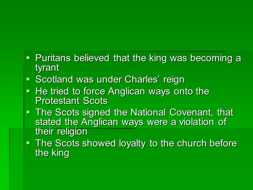  Charles invaded Scotland where he was defeated twice  Charles called a session of Parliament known as the Long Parliament  Parliament lasted for 20 years  Charles wanted Parliament to allow him to over tax so he could raise money to defeat the Scots