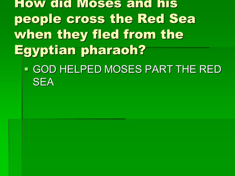  GOD HELPED MOSES PART THE RED SEA