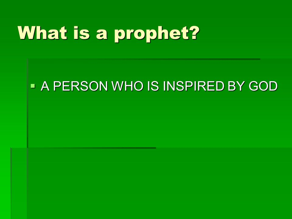  A PERSON WHO IS INSPIRED BY GOD