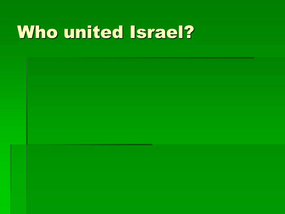 Who united Israel