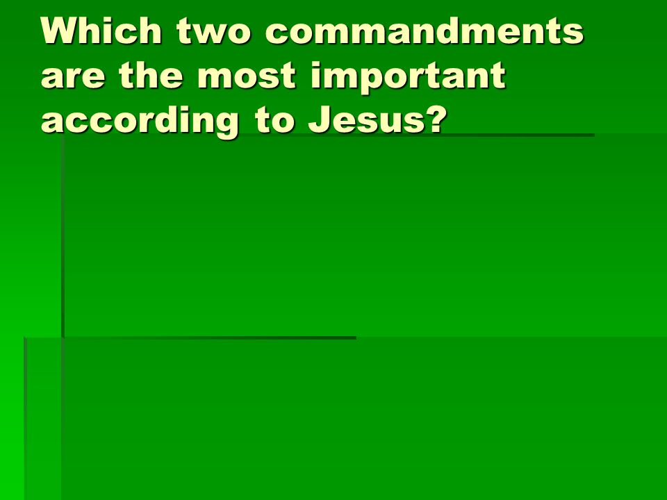 Which two commandments are the most important according to Jesus