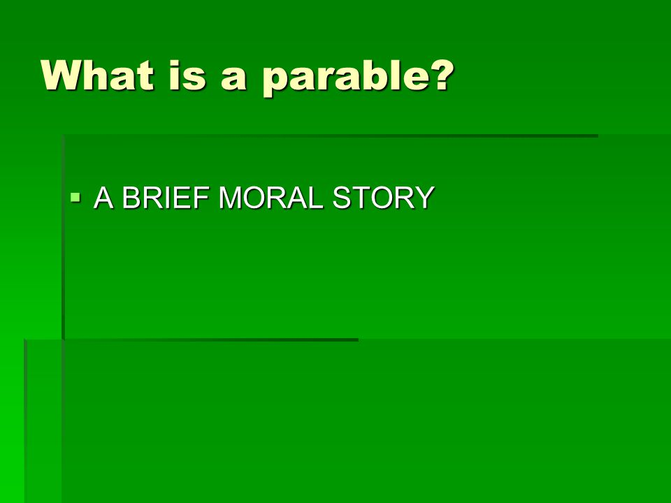  A BRIEF MORAL STORY