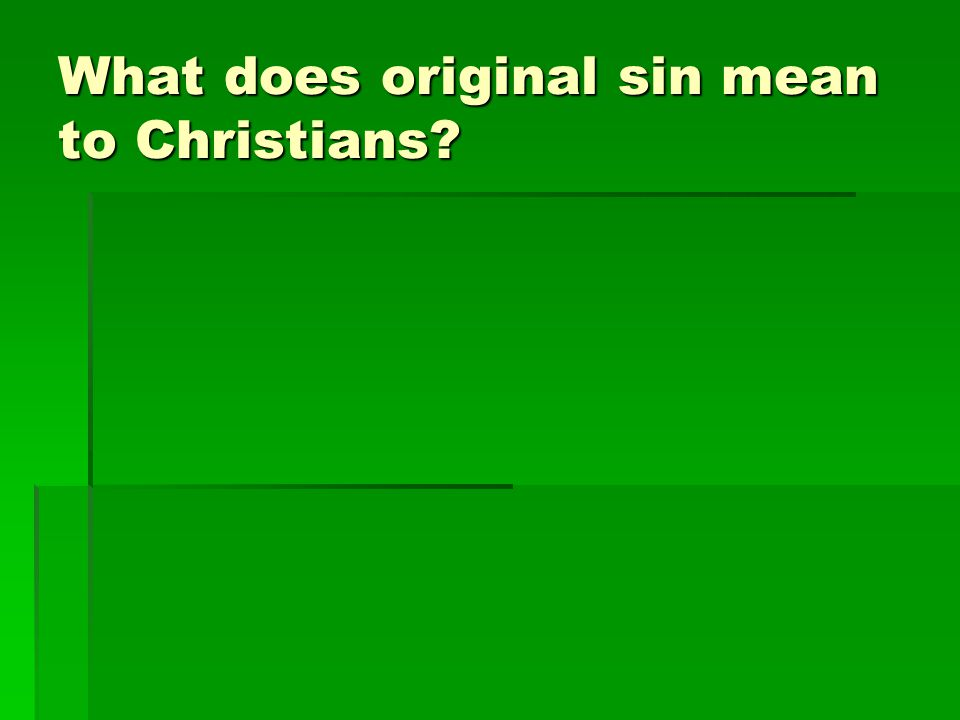 What does original sin mean to Christians