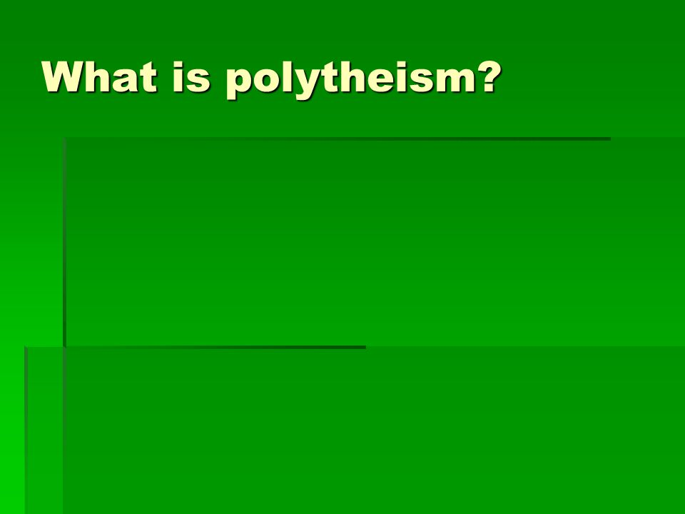 What is polytheism