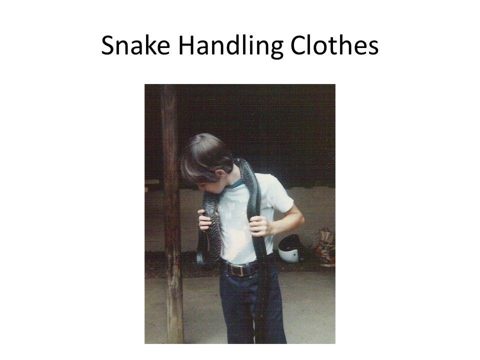 Snake Handling Clothes