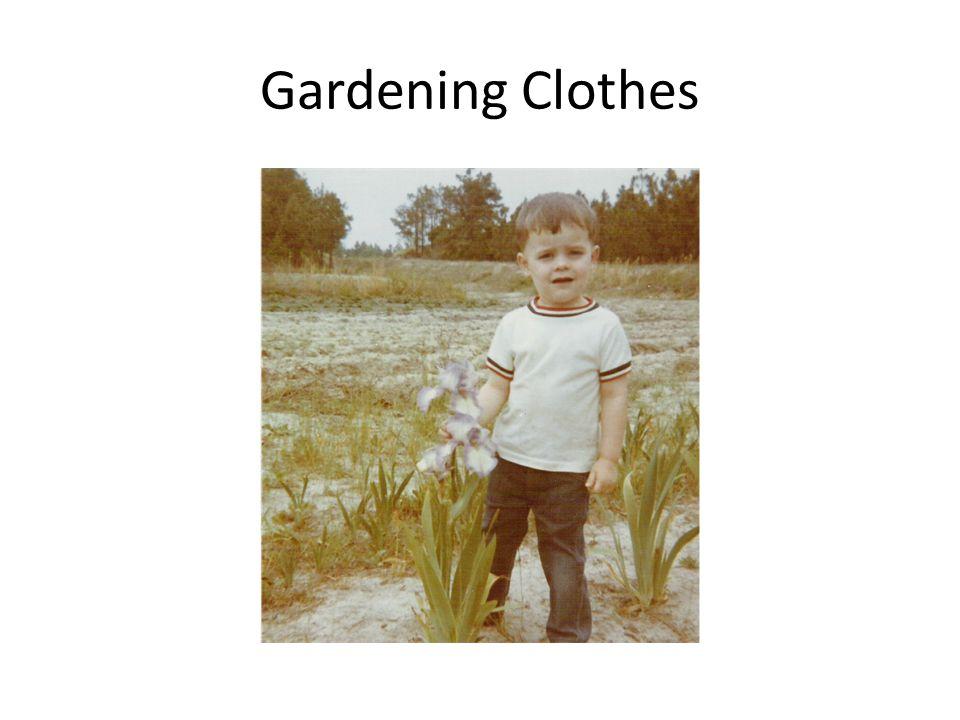 Gardening Clothes