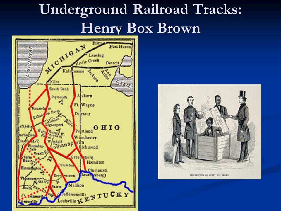 Underground Railroad Tracks: Henry Box Brown