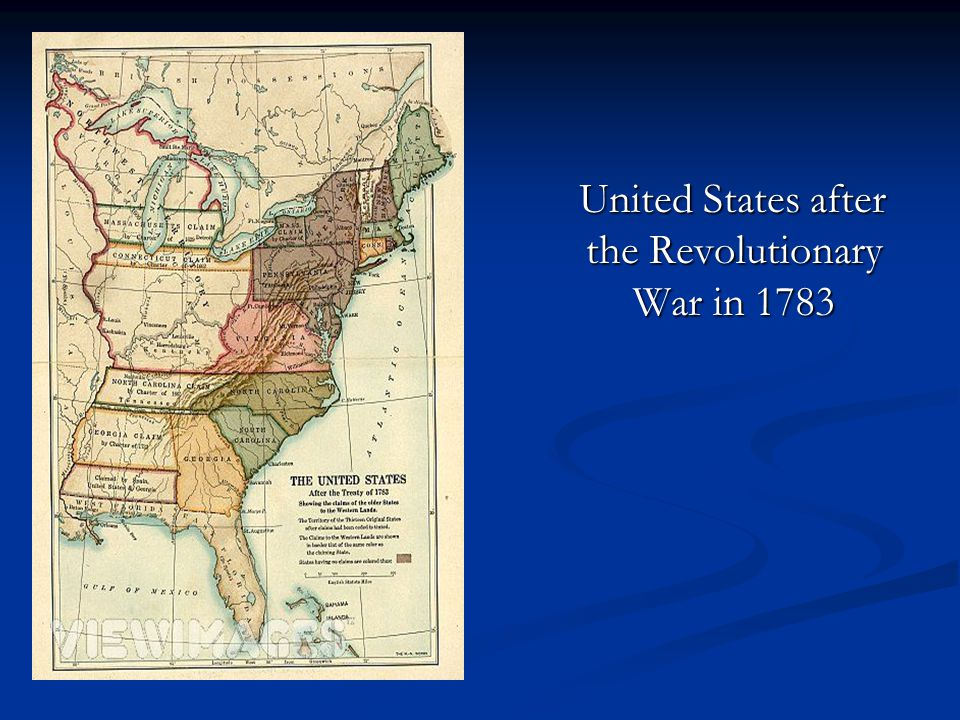United States after the Revolutionary War in 1783 United States after the Revolutionary War in 1783