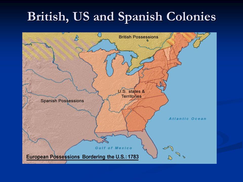 British, US and Spanish Colonies