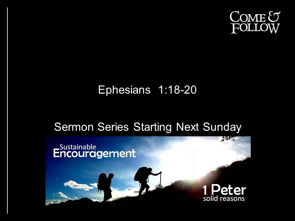 Ephesians 1:18-20 Sermon Series Starting Next Sunday