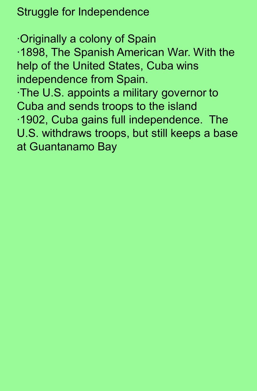 Cuba: The richest island in the Caribbean.