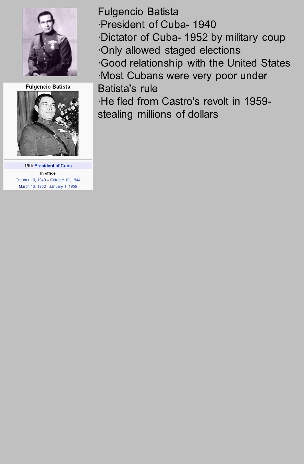 1.Who was Batista. 2. Do you think the Cuban people were happy with him.