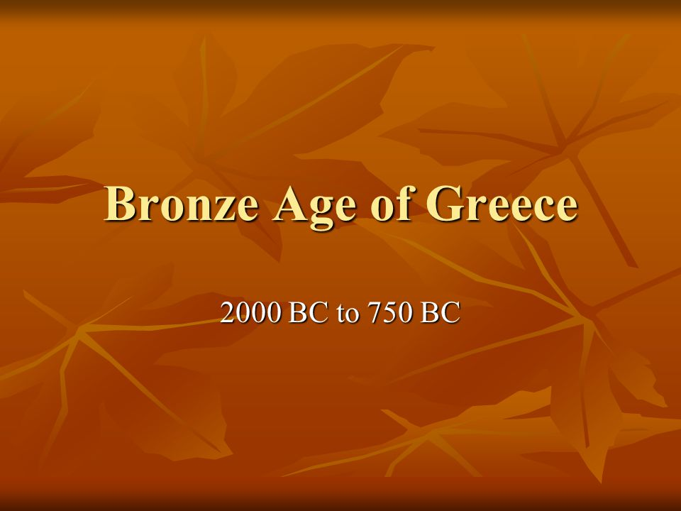 Bronze Age of Greece 2000 BC to 750 BC