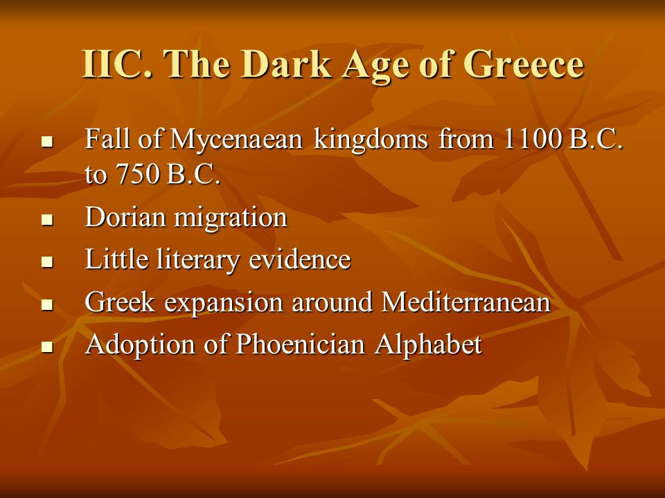 IIC.The Dark Age of Greece Fall of Mycenaean kingdoms from 1100 B.C.