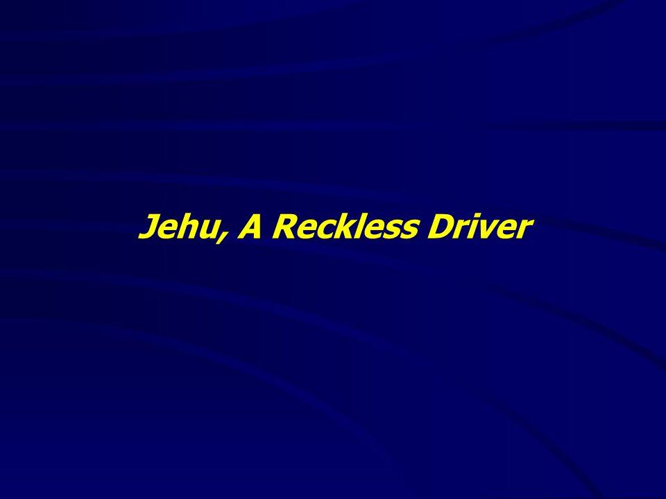 Jehu, A Reckless Driver