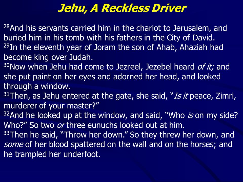 Jehu, A Reckless Driver 15 Now when he departed from there, he met Jehonadab the son of Rechab, coming to meet him; and he greeted him and said to him, Is your heart right, as my heart is toward your heart? And Jehonadab answered, It is. Jehu said, If it is, give me your hand. So he gave him his hand, and he took him up to him into the chariot.