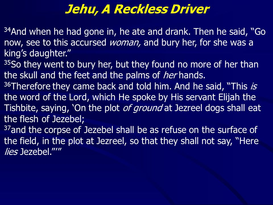 Jehu, A Reckless Driver We are often reckless… Financially We waste our living like the prodigal son