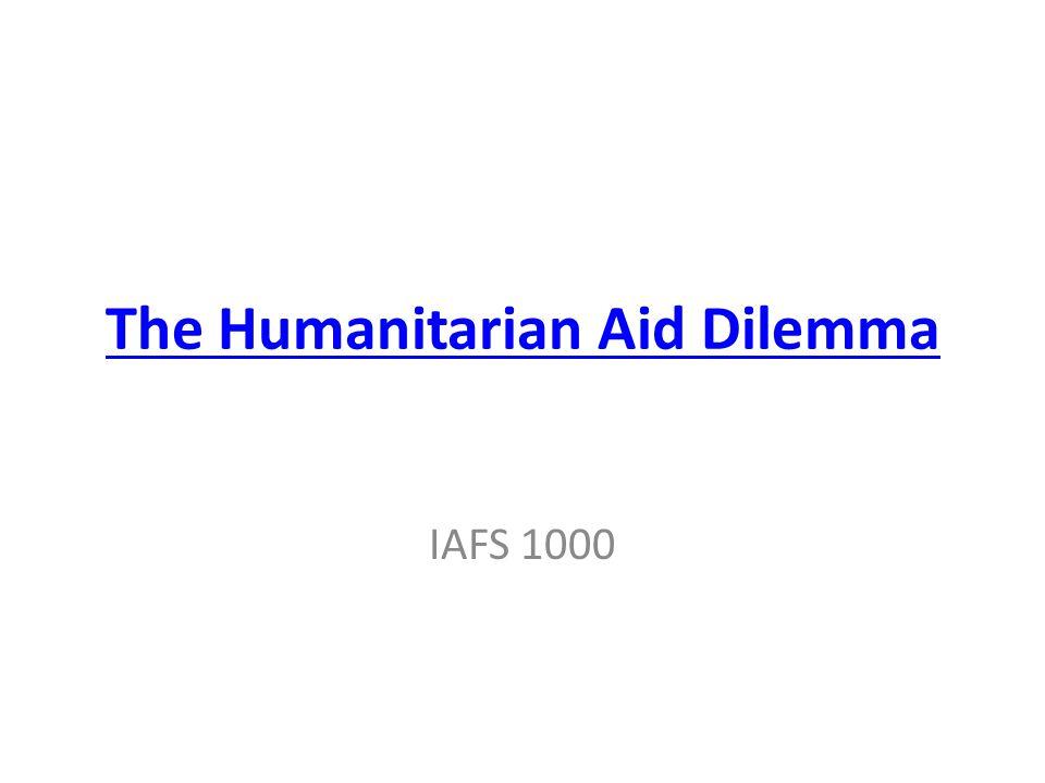 The Humanitarian Aid Dilemma IAFS 1000