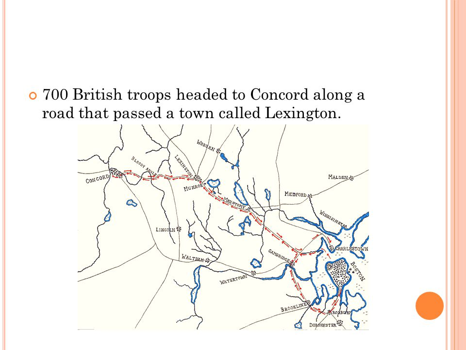 700 British troops headed to Concord along a road that passed a town called Lexington.