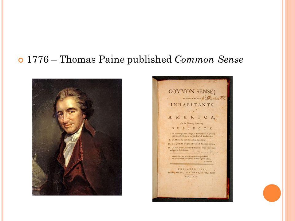 1776 – Thomas Paine published Common Sense