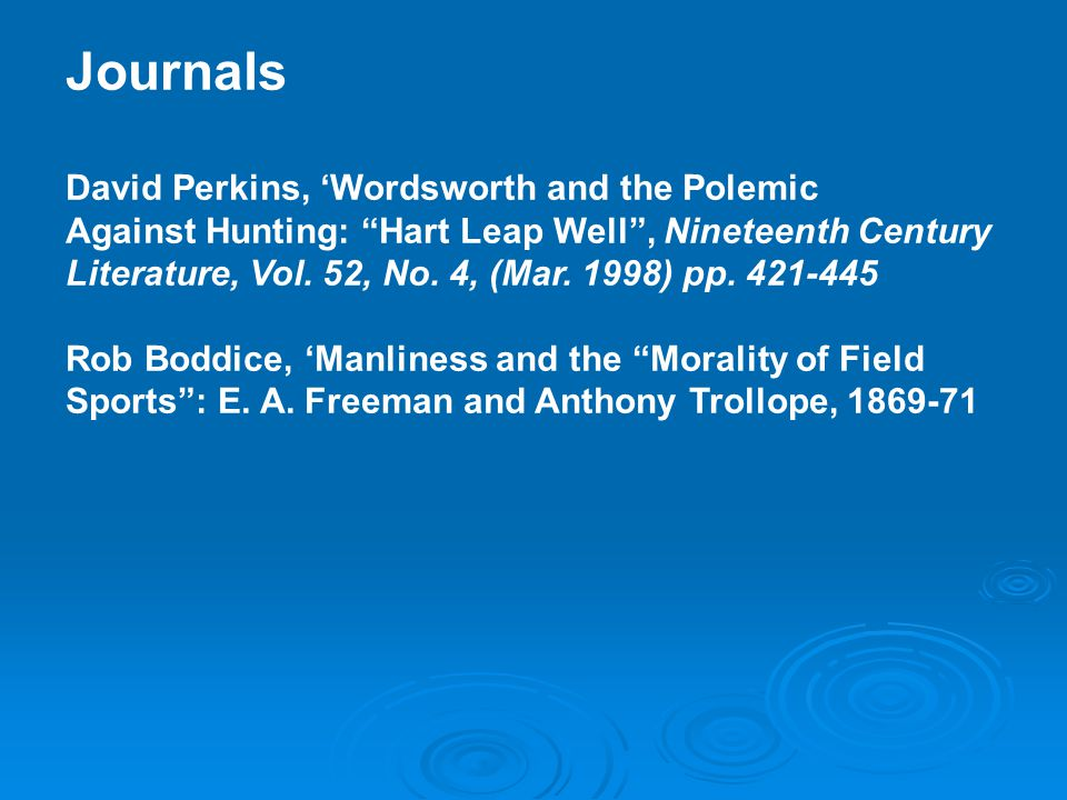 """Journals David Perkins, 'Wordsworth and the Polemic Against Hunting: """"Hart Leap Well"""", Nineteenth Century Literature, Vol. 52, No. 4, (Mar. 1998) pp."""
