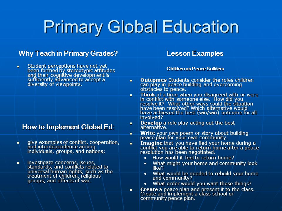 Primary Global Education Why Teach in Primary Grades.