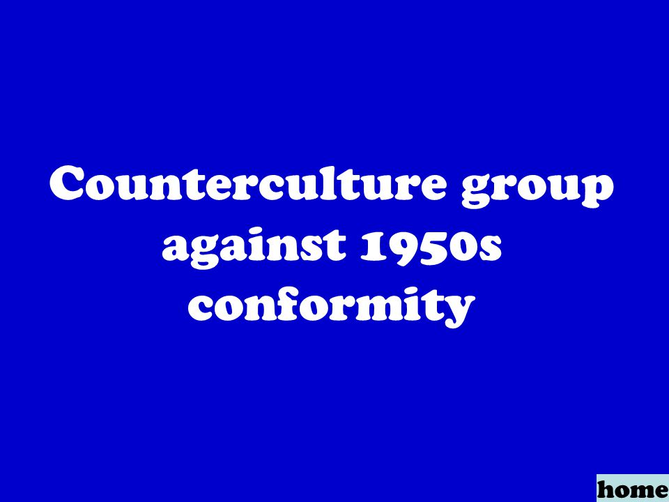 Counterculture group against 1950s conformity home