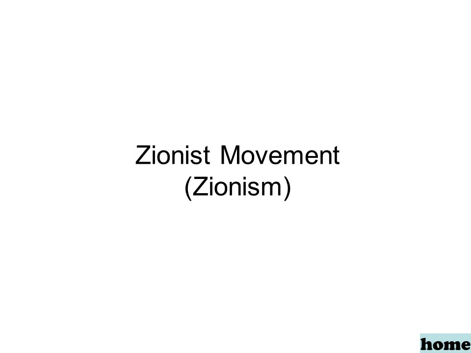 Zionist Movement (Zionism) home