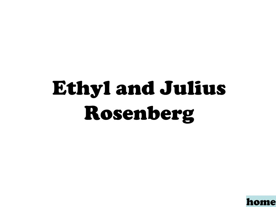 Ethyl and Julius Rosenberg home