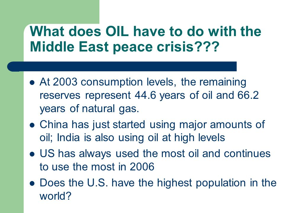 What does OIL have to do with the Middle East peace crisis??.