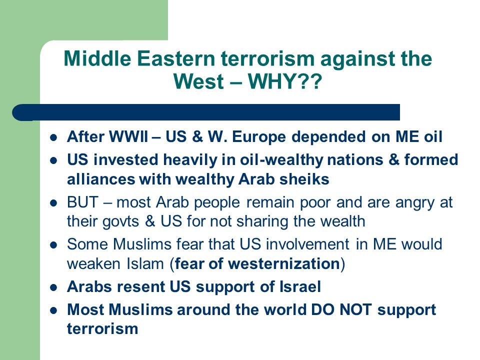 Middle Eastern terrorism against the West – WHY?.After WWII – US & W.